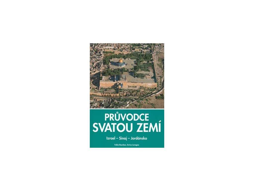 Průvodce Svatou zemí - Izrael - Sinaj - Jordánsko