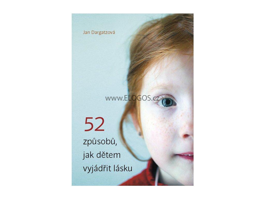 Jan Dargatzová-52 způsobů, jak dětem vyjádřit lásku