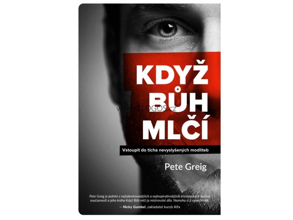 Greig Pete - Když Bůh mlčí