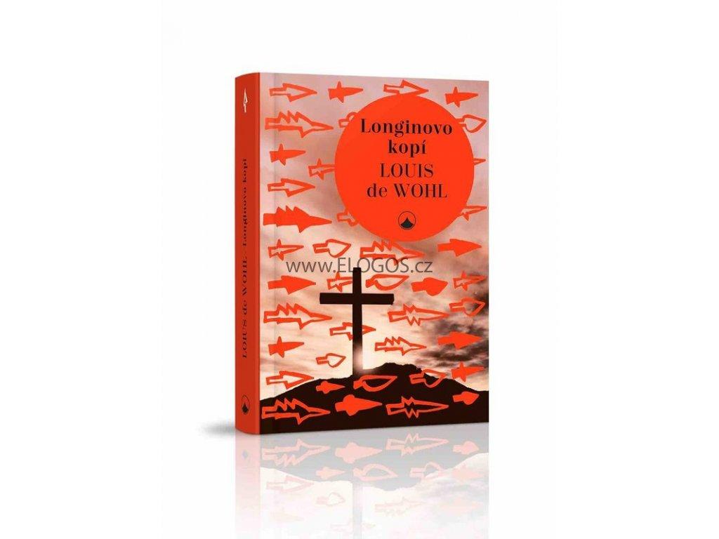 Longinovo kopí (2.vydání) - Louis de Wohl