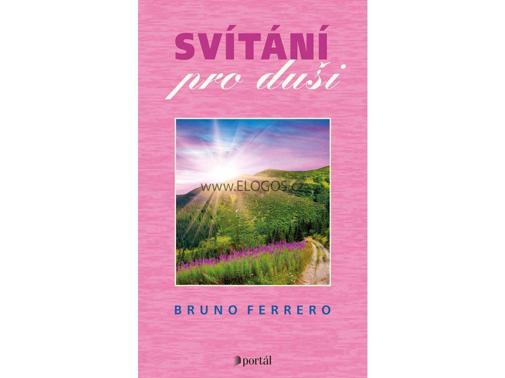 Bruno Ferrero -Svítání pro duši
