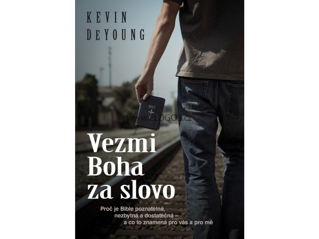 Kevin DeYoung - Vezmi Boha za slovo