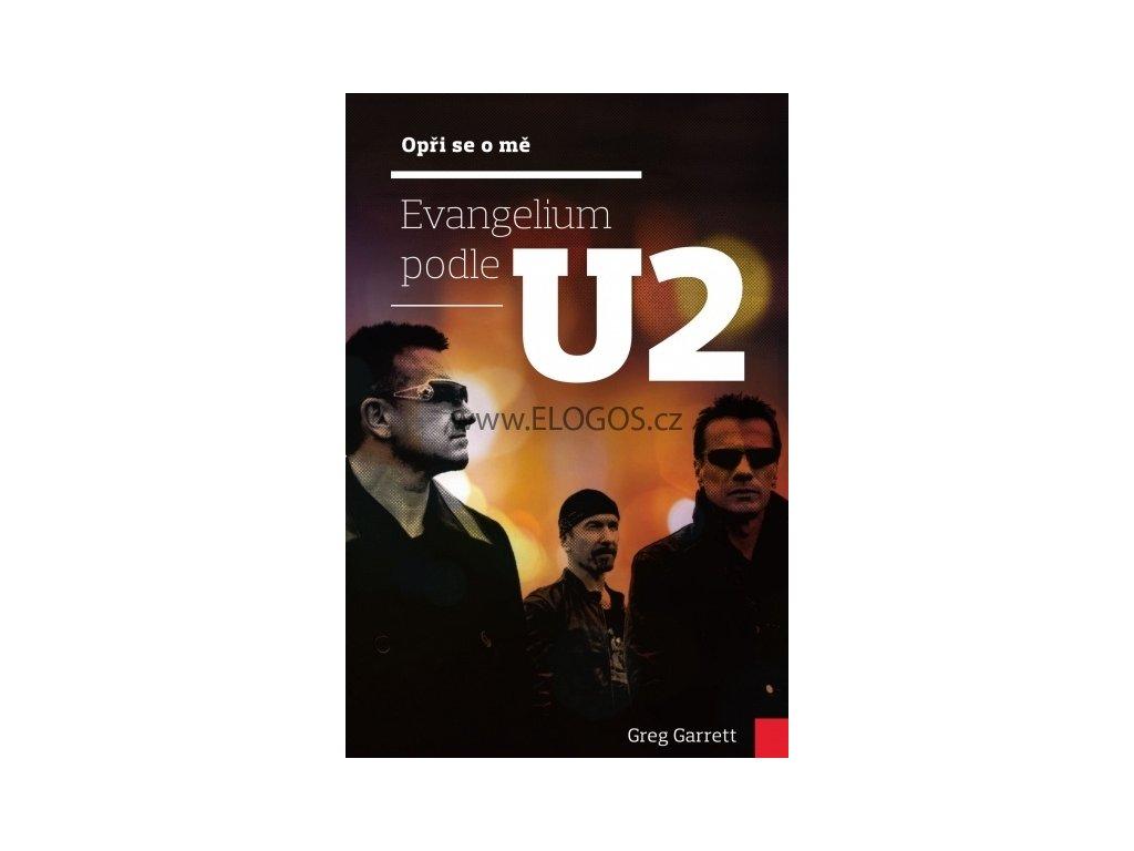 Garrett Greg - Evangelium podle U2 (Opři se o mě)