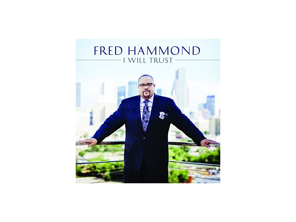 CD-Hammond, Fred - I Will Trust