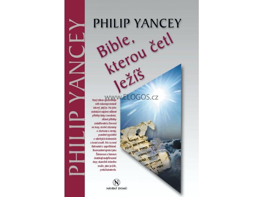 Bible, kterou četl Ježíš -  Philip Yancey