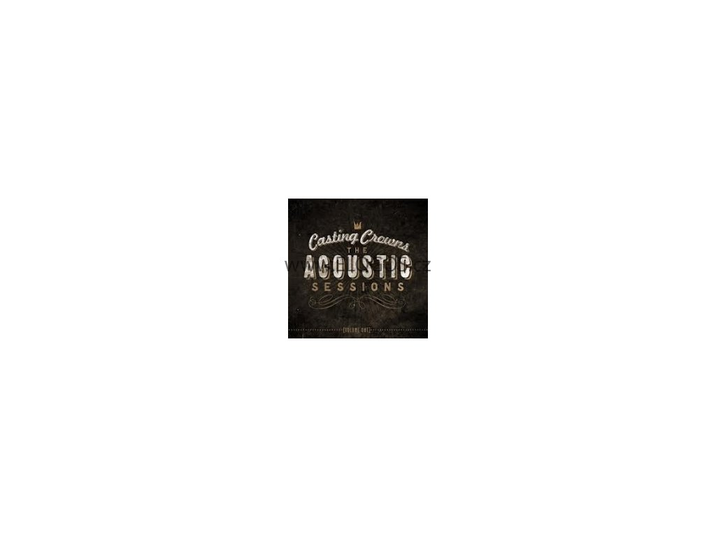 CD-Casting Crowns - The Acoustic Sessions (Volume One)