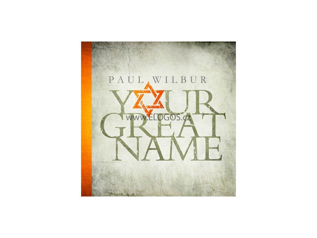 CD-Wilbur, Paul - Your Great Name