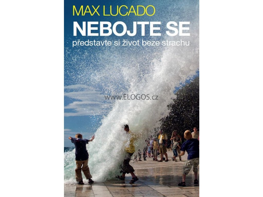 Nebojte se: Max Lucado