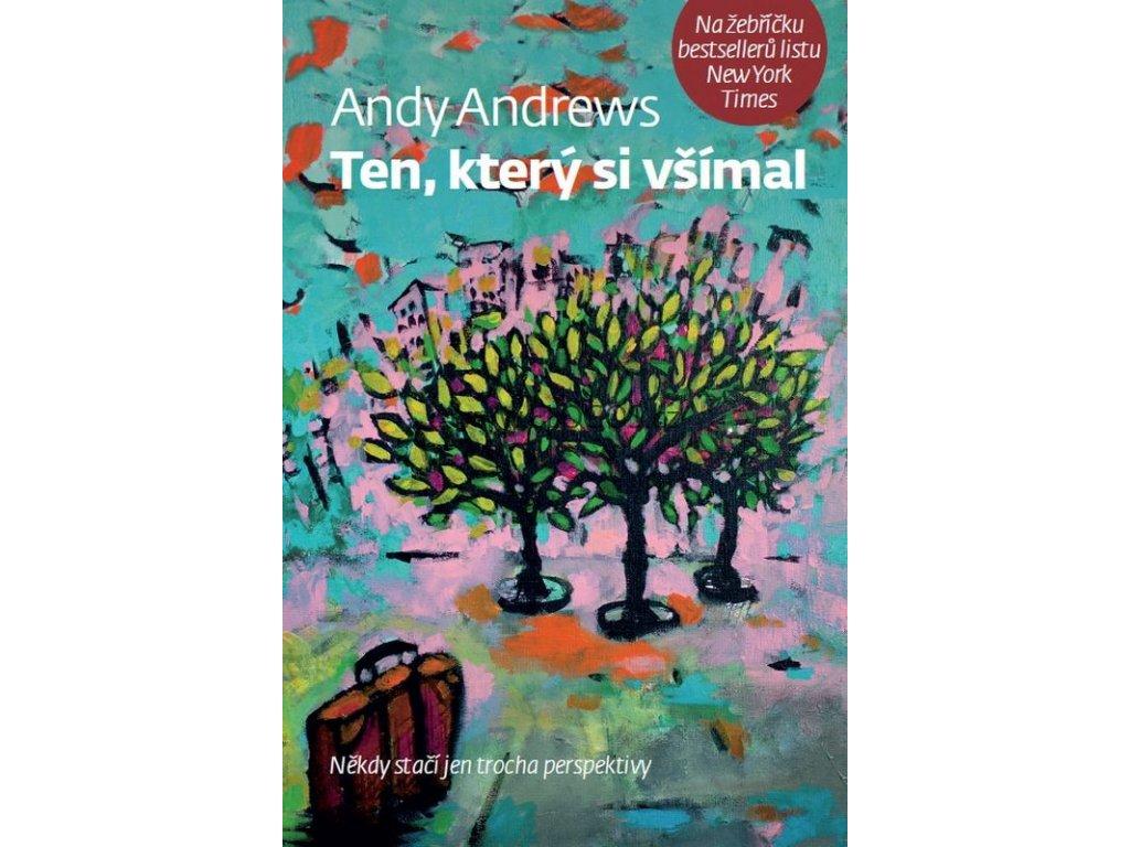 Ten, který si všímal: Andy Andrews