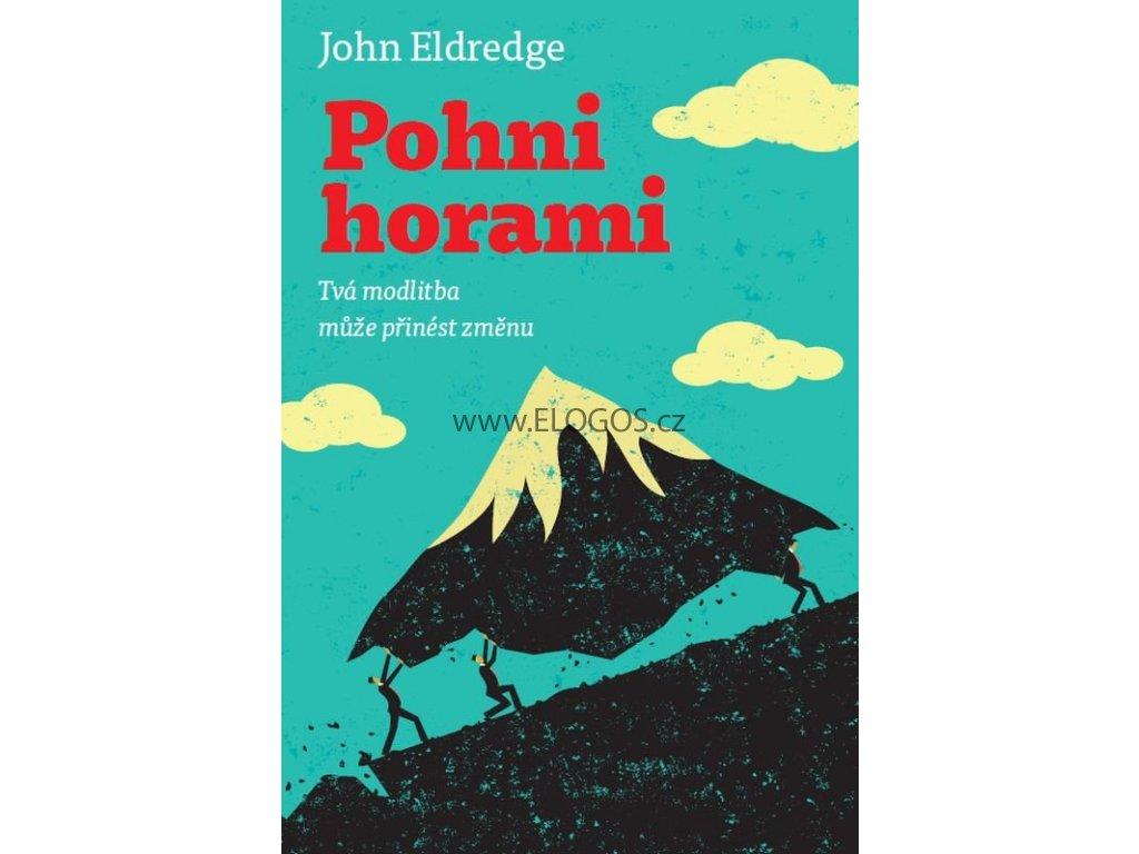 Pohni horami ,Tvá modlitba může přinést změnu.  -John Eldredge