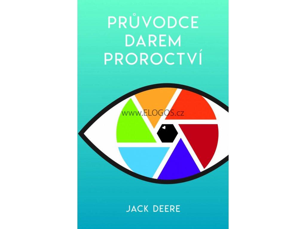 Průvodce darem proroctví - Jack Deere