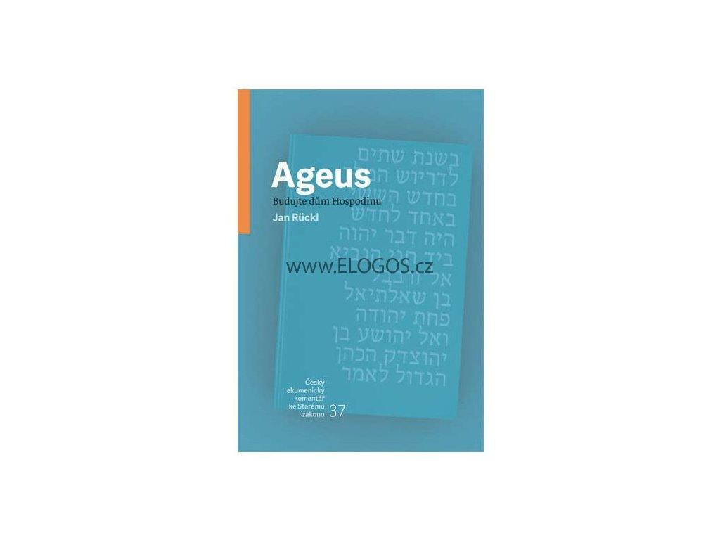 Ageus -český ekumenický komentář (37. svazek) - Jan Rückl