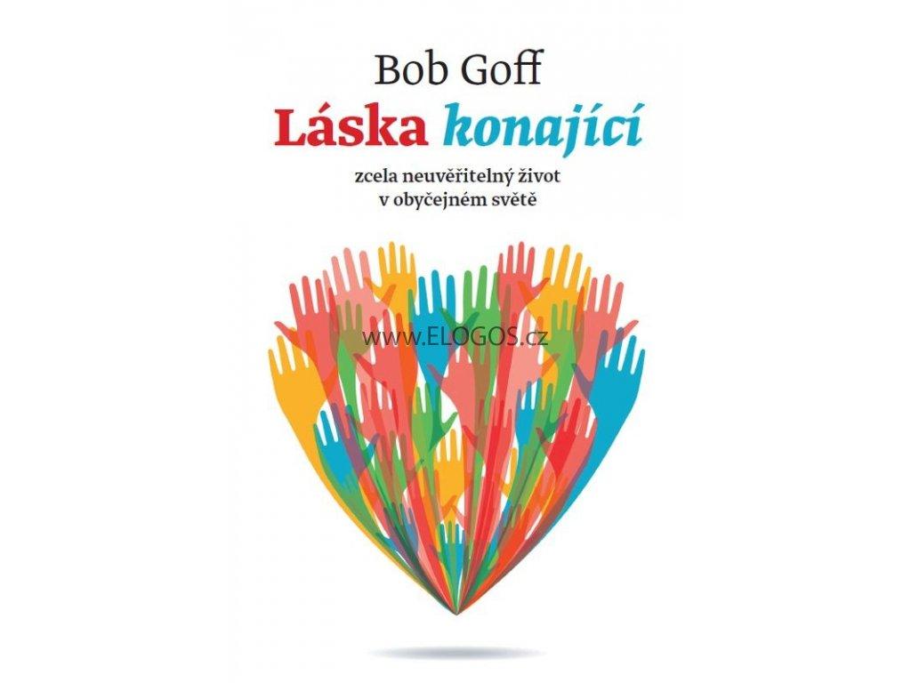Láska konající: Bob Goff