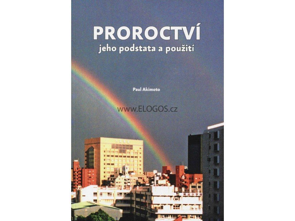 Proroctví - jeho podstata a použití-Paul Akimoto