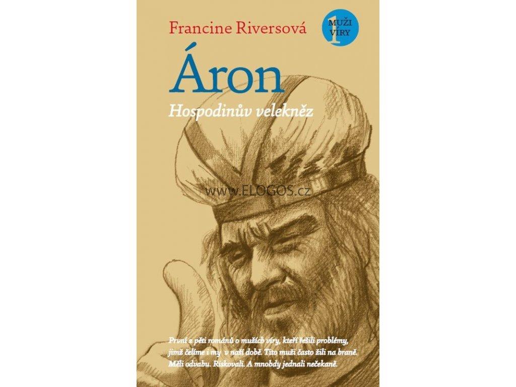 Áron – Hospodinův velekněz: Francine Riversová