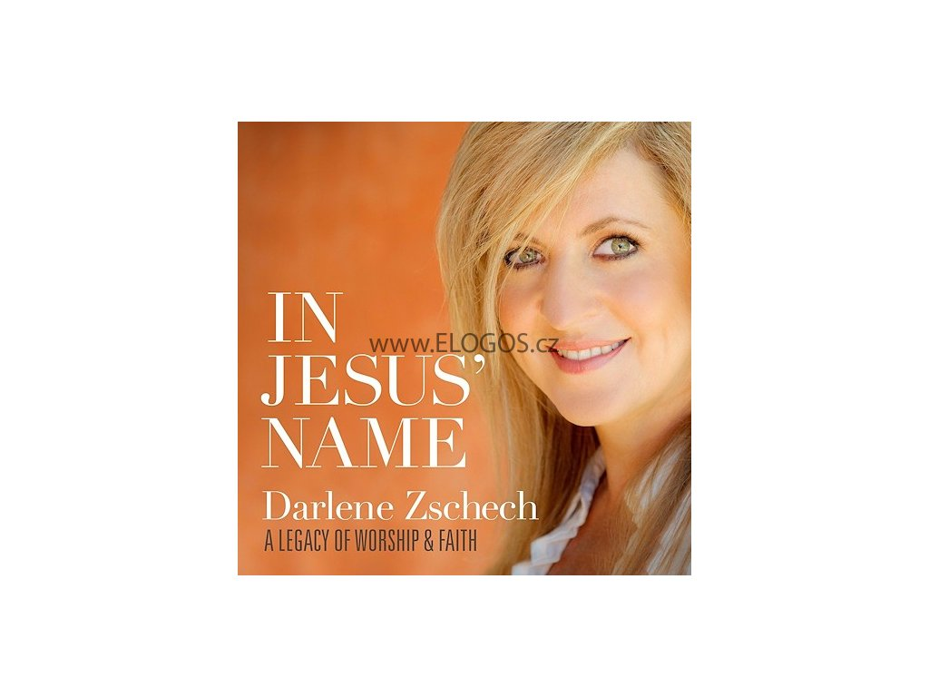 CD-Zschech, Darlene - In Jesus' Name: A Legacy of Worship  a  Fait