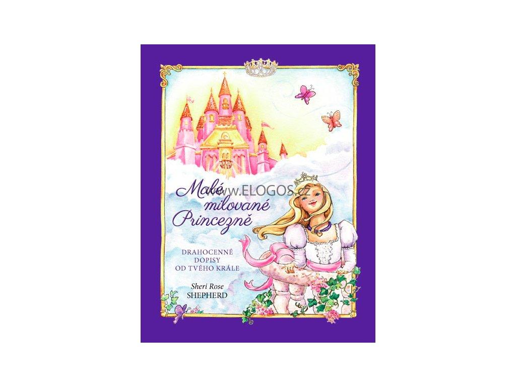 Malé milované Princezně -  Drahocenné dopisy od tvého Krále