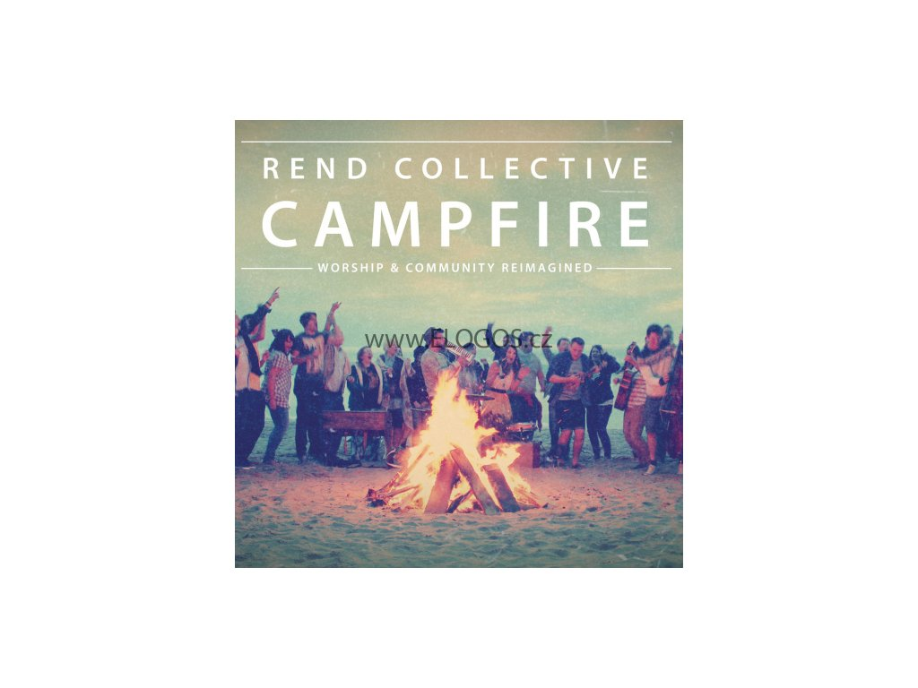 CD-Rend Collective - Campfire