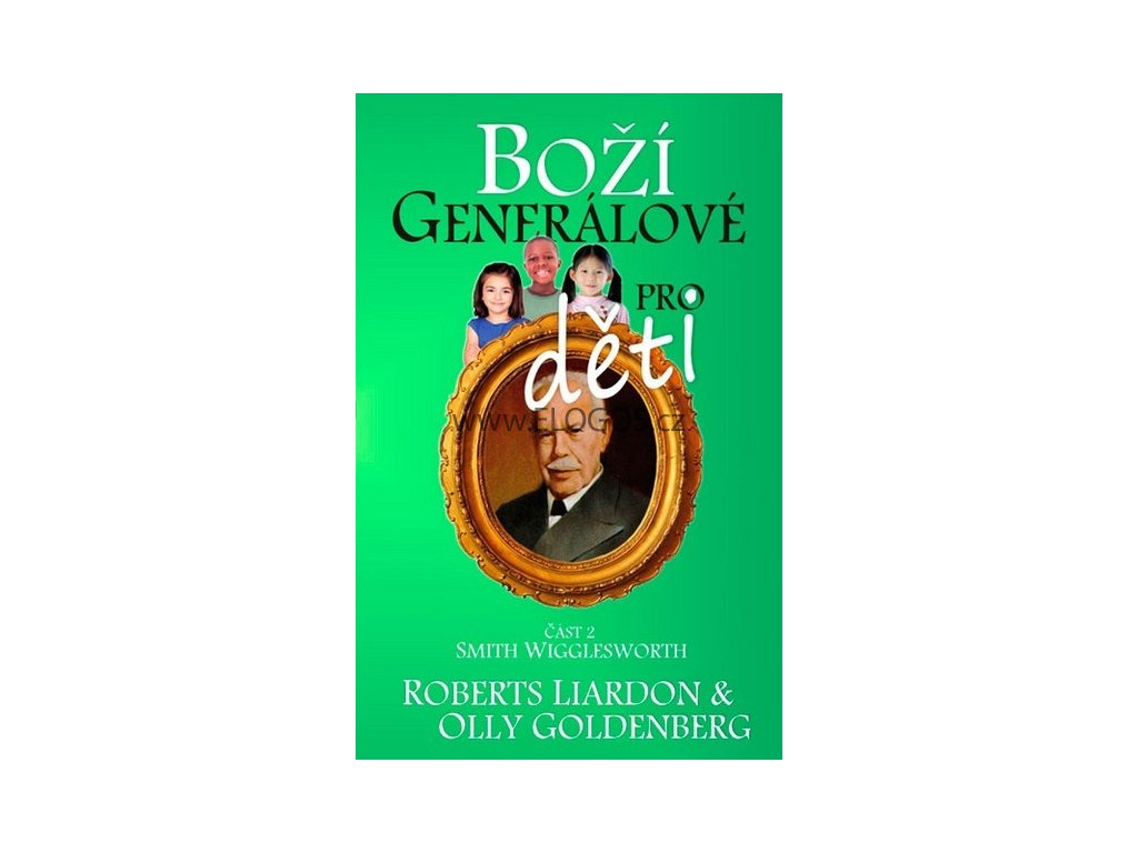 Liardon Roberts, Goldenberg Olly - Boží generálové pro děti