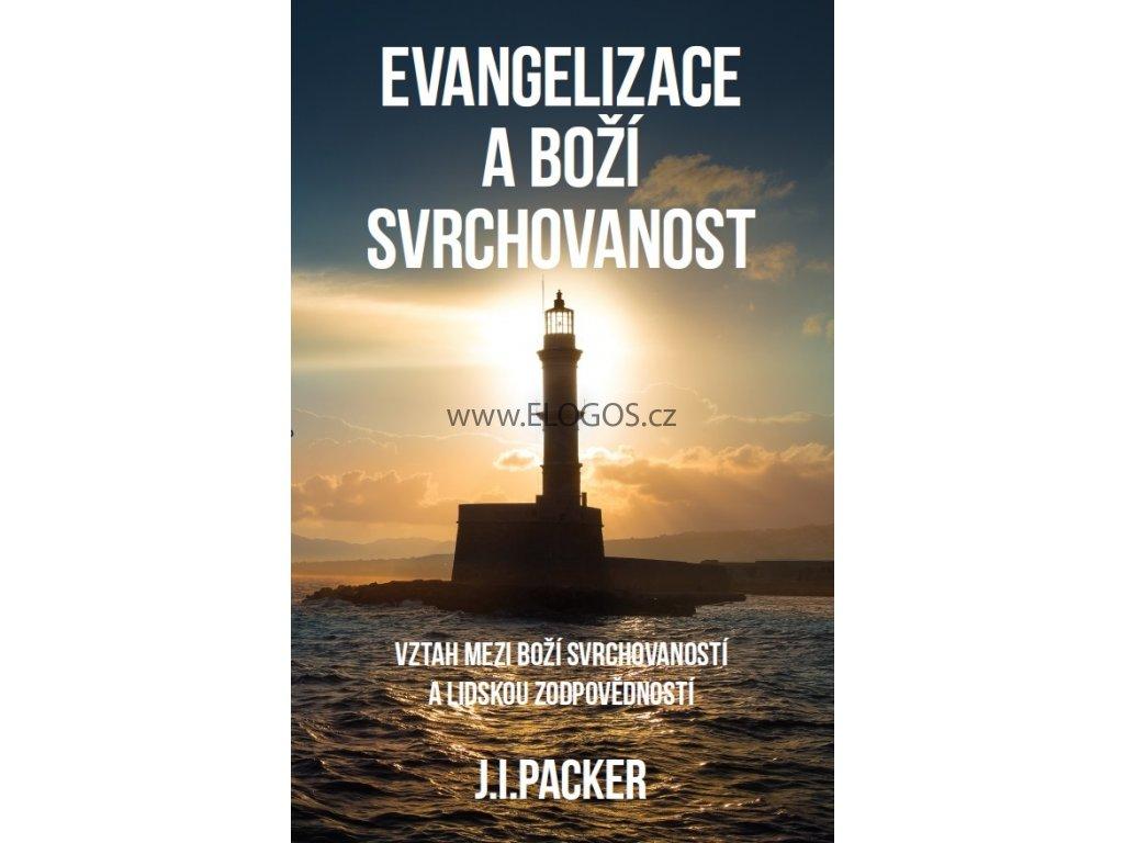 Evangelizace a Boží svrchovanost - Packer J.I.