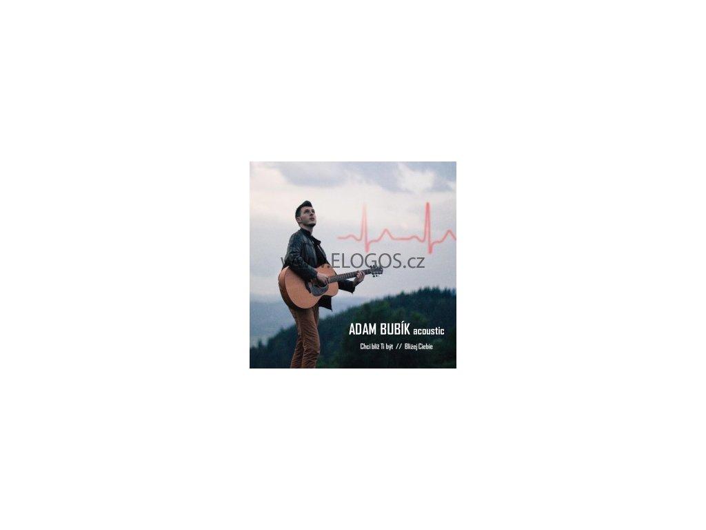 CD- ADAM BUBÍK acoustic - Chci blíž Ti být (Bli¿ej Ciebie)