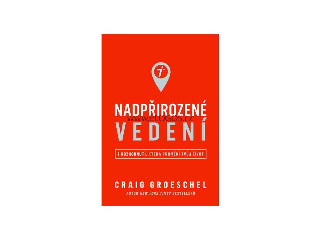 Craig Groeschel-Nadpřirozené vedení
