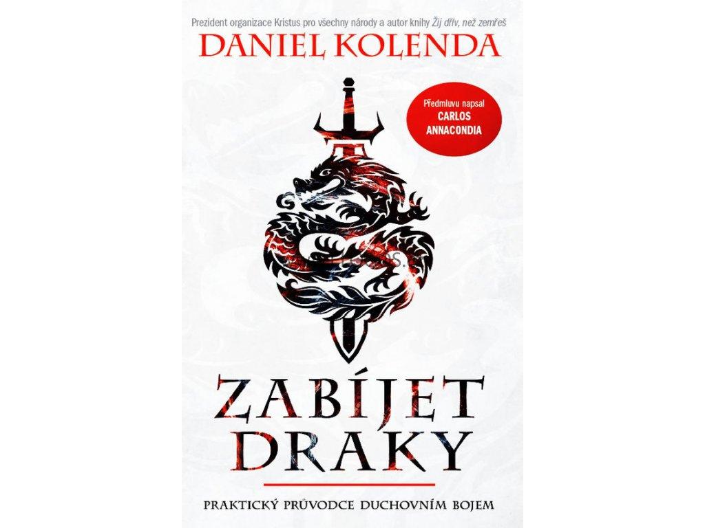 Zabíjet draky -Daniel Kolenda