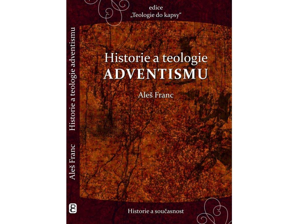 Historie a teologie adventismu -   Aleš Franc