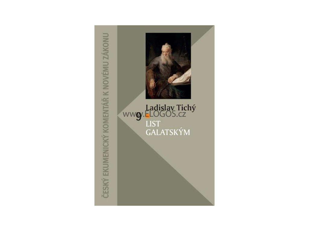 List Galatským-český ekumenický komentář  -Ladislav Tichý