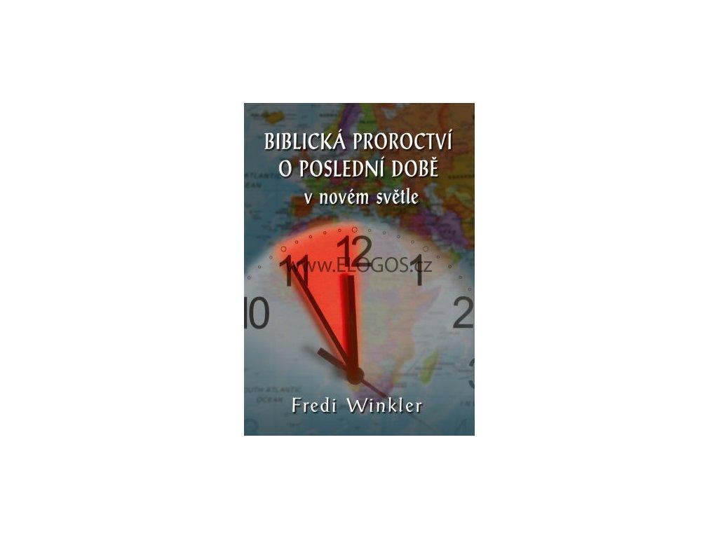 Biblická proroctví o poslední době v novém světle Fredi Winkler