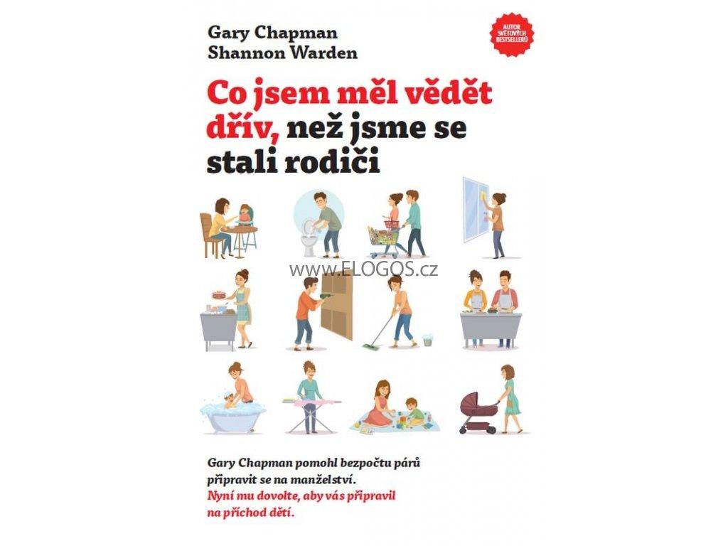 Co jsem měl vědět dřív, než jsme se stali rodiči - Gary Chapman