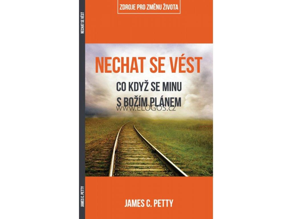 Nechat se vést - JAMES C. PETTY