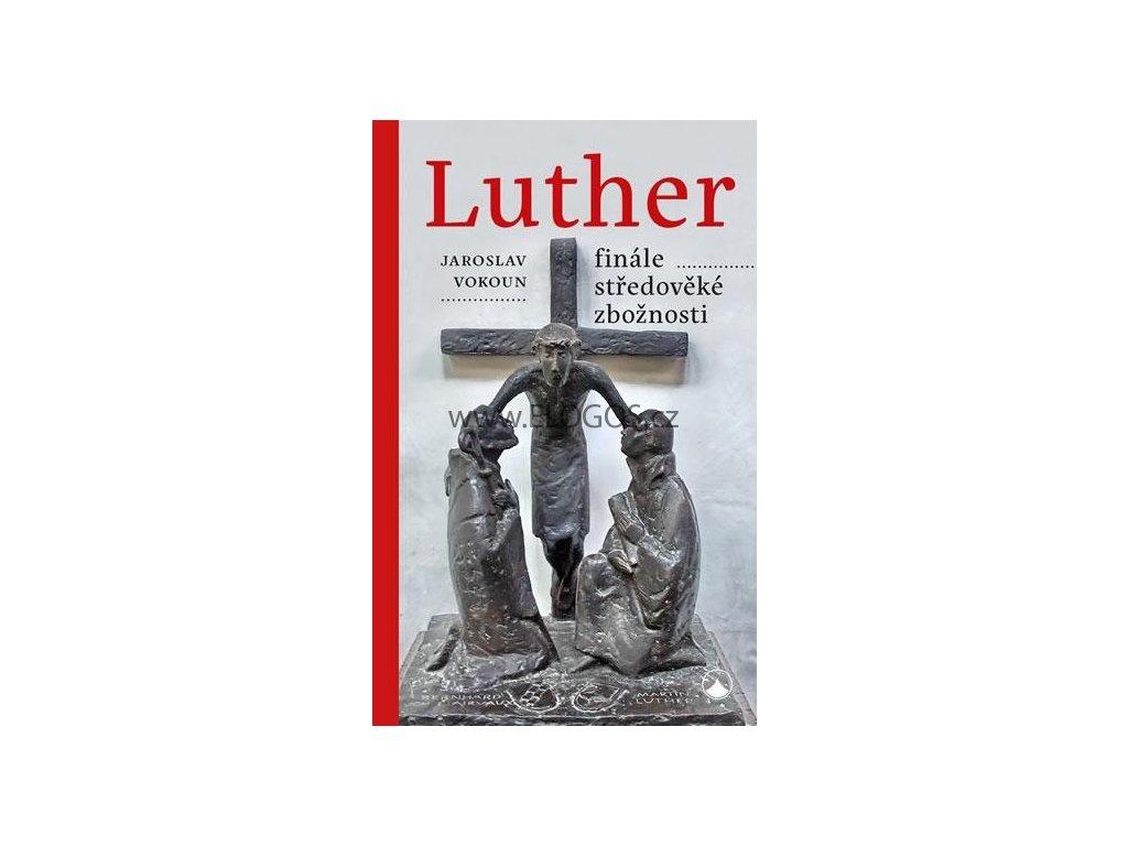Vokoun Jaroslav - Luther - finále středověké zbožnosti