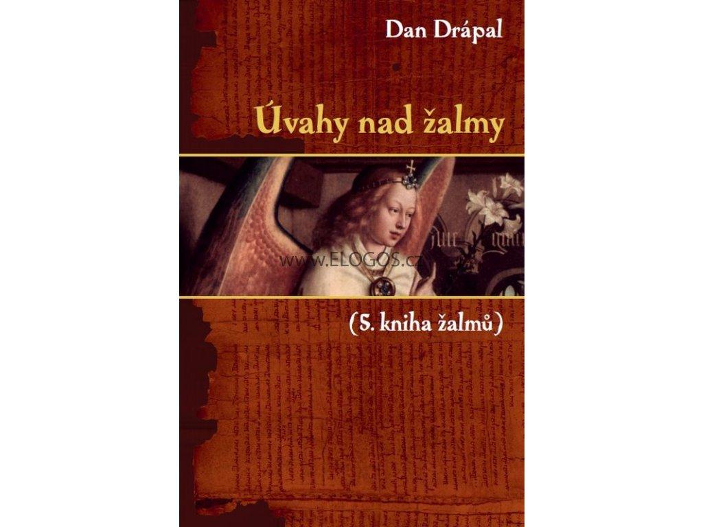 Úvahy nad žalmy (5. kniha žalmů) - Dan Drápal