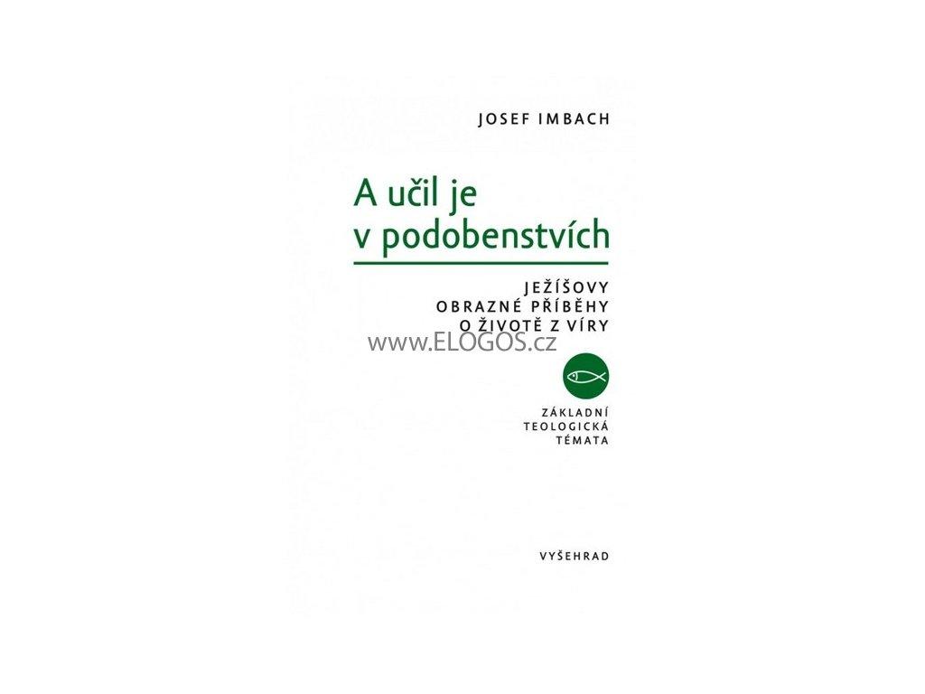 Imbach Josef - A učil je v podobenstvích