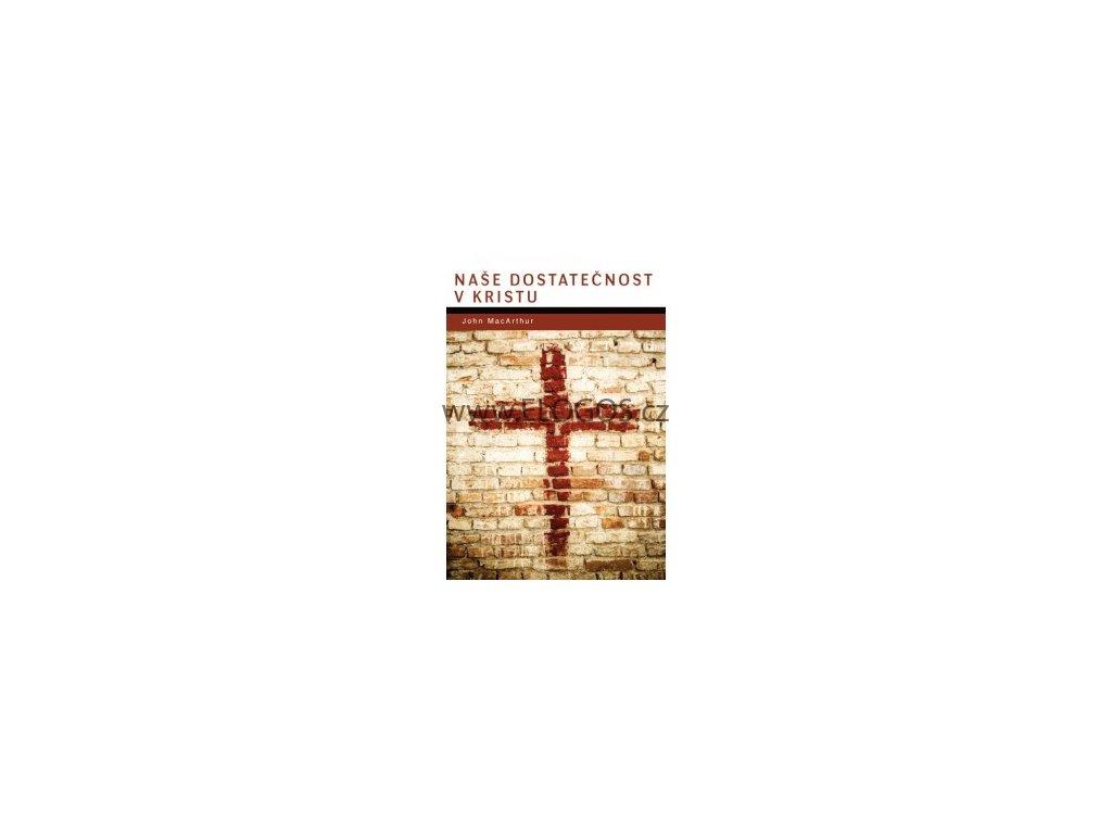 MacArthur John - Naše dostatečnost v Kristu