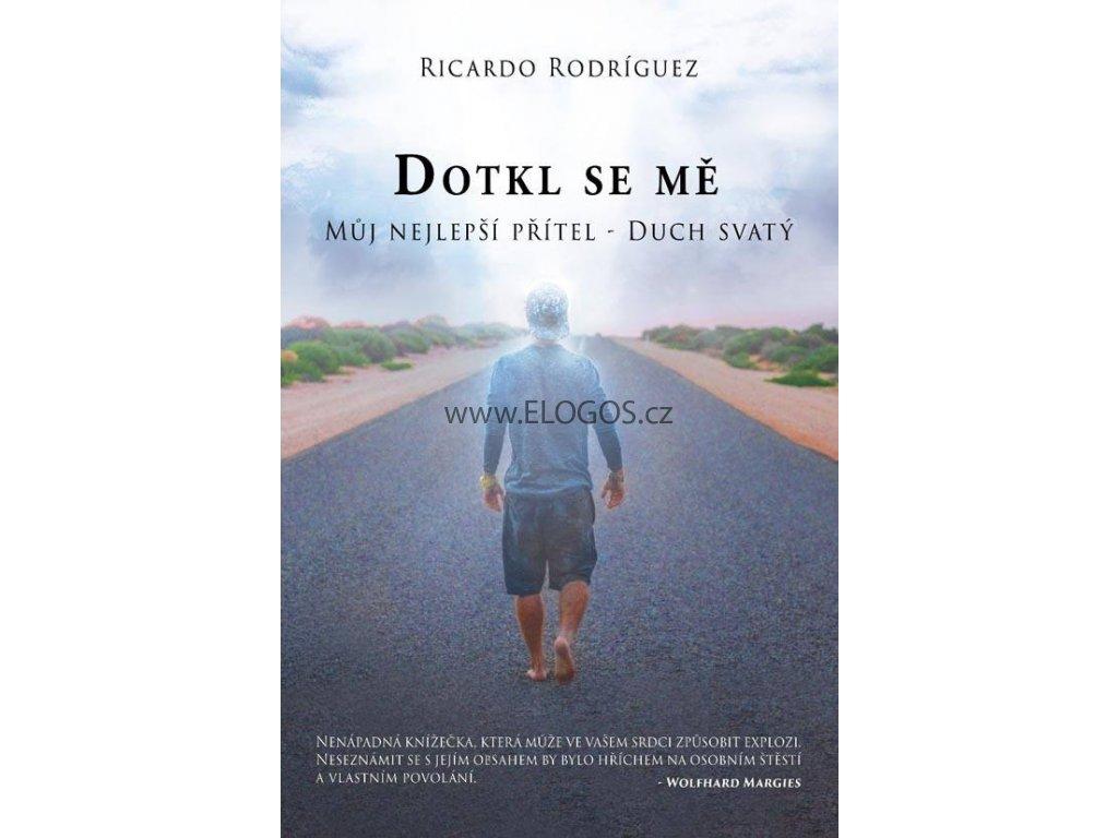 Dotkl se mě Můj nejlepší přítel – Duch svatý  Ricardo Rodríguez
