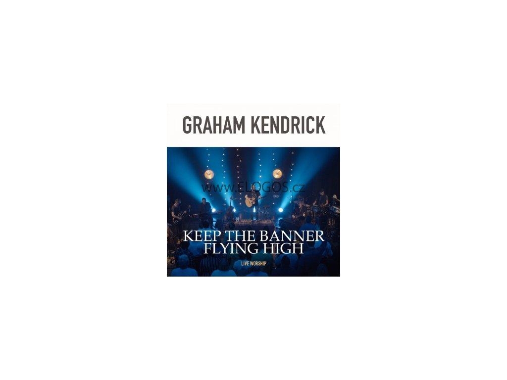 CD- Kendrick, Graham - Keep The Banner Flying High