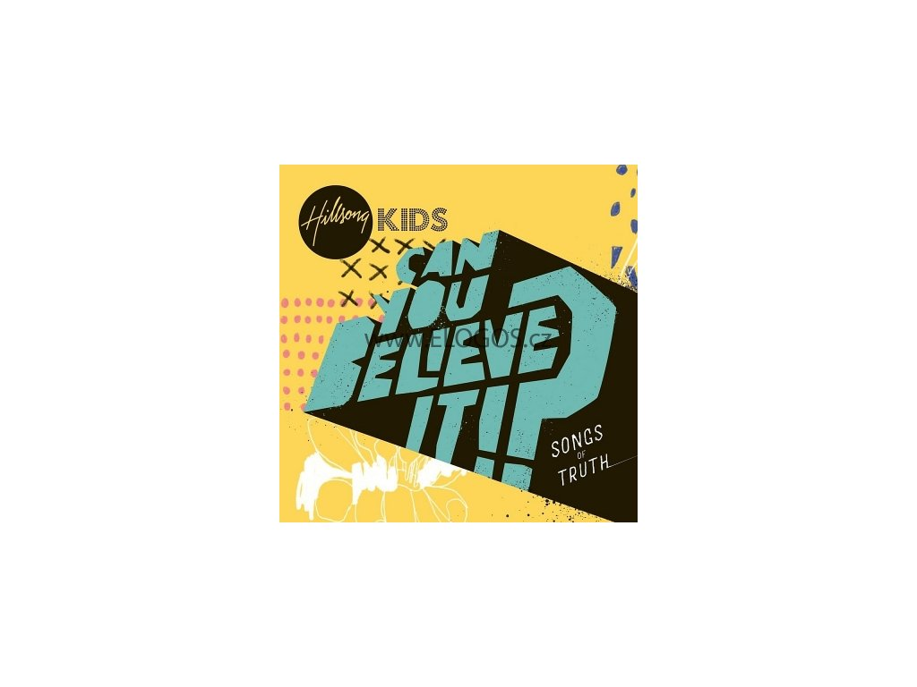 CD- Hillsong Kids - Can You Believe It !? Songs of Truth