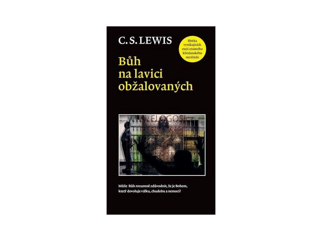 Lewis C.S. - Bůh na lavici obžalovaných