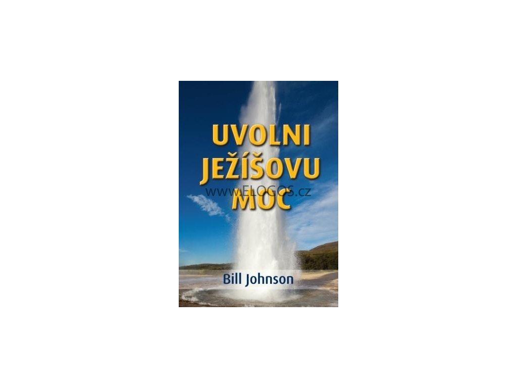 Johnson Bill - Uvolni Ježíšovu moc