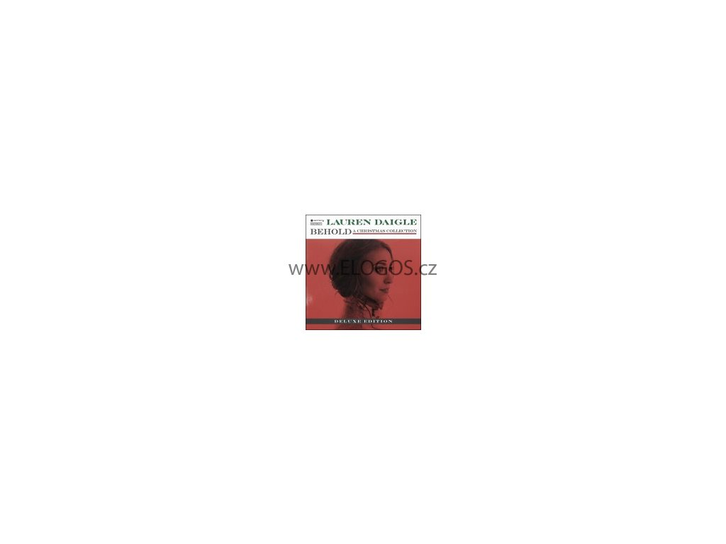 CD-Daigle, Lauren - Behold A Christmas Collection - Deluxe Editi