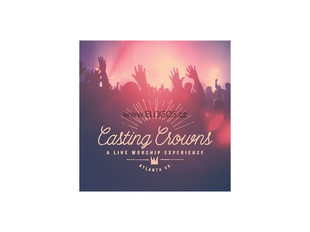 CD-Casting Crowns - A Live Worship Experience