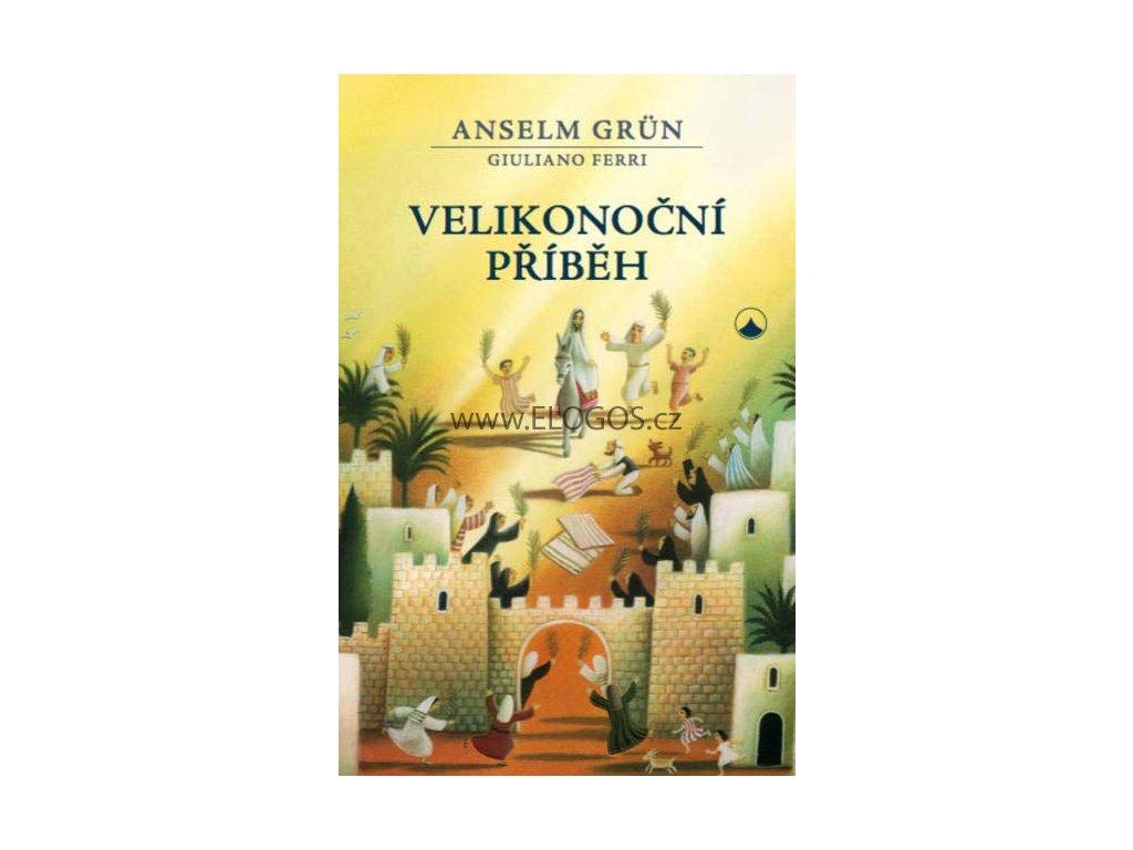 Velikonoční příběh -  Anselm Grün, Giuliano Ferri