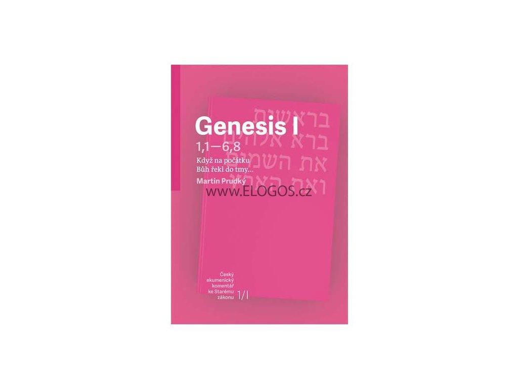 Genesis -český ekumenický komentář (1. svazek; Gn 1,1 - 6,8)