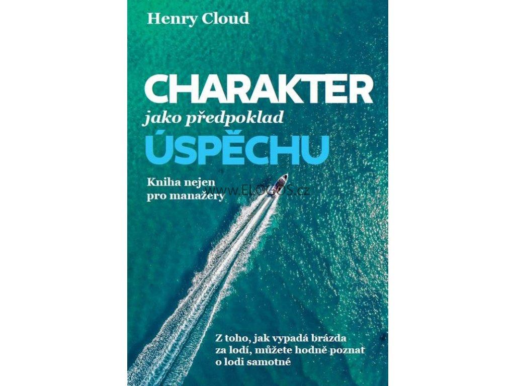 Charakter jako předpoklad úspěchu-Henry Cloud