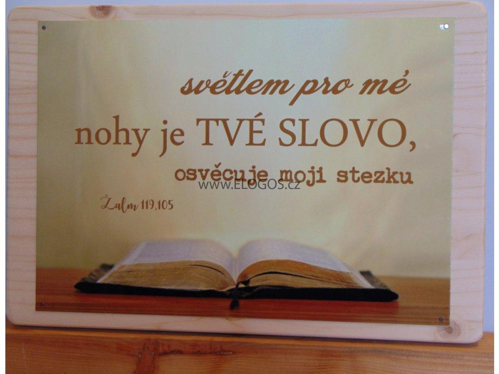 Dřevěná tabulka - Boží Slovo - Žalm 119,105