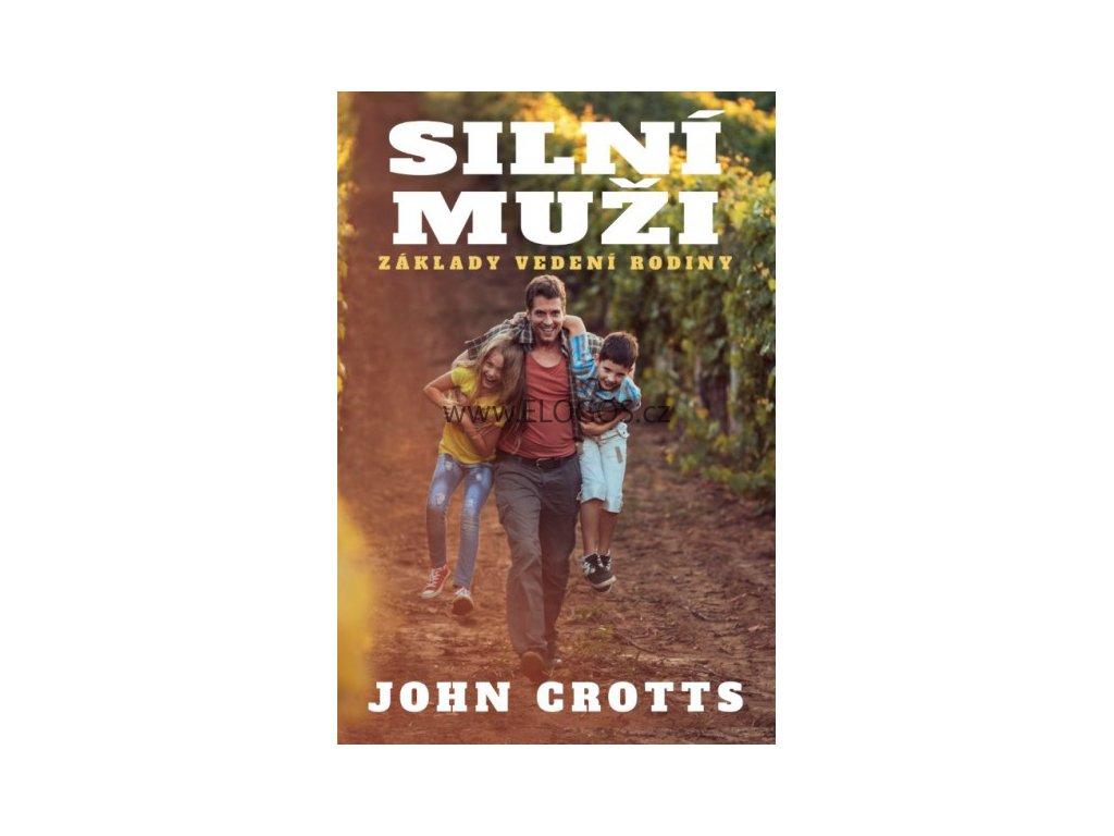 John Crotts - Silní Muži