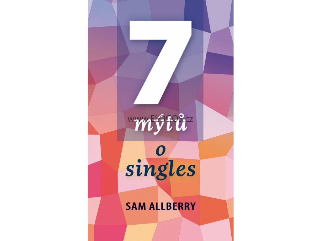 7 mýtů o singles - Sam Allberry