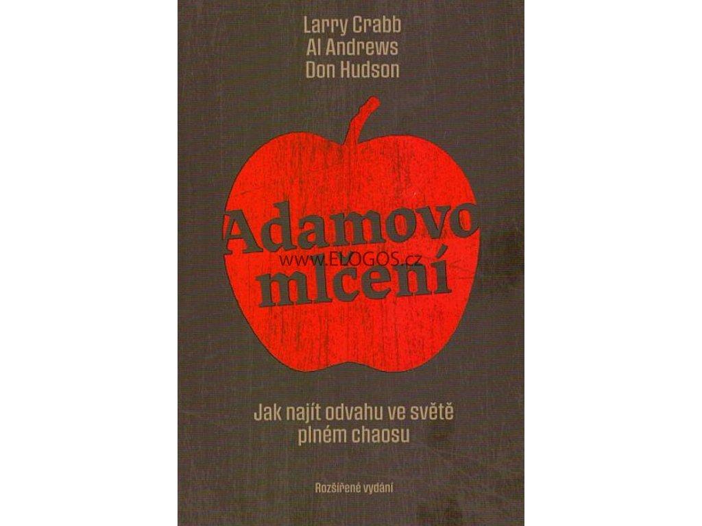 Adamovo mlčení -  Larry Crabb, Don Hudson, Al Andrews